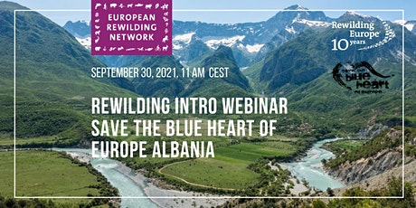 European Rewilding Network presents Save the Blue Heart of Europe - Albania tickets