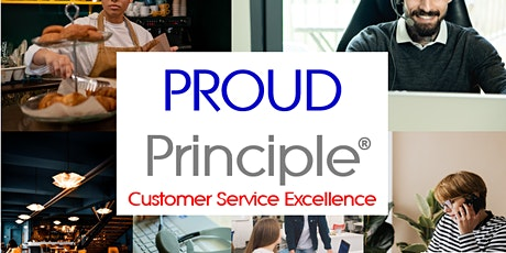 Copy of Customer Service Excellence - PROUD Principle® tickets