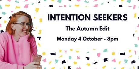 Intention Seekers - The Autumn Edit tickets