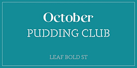 October Pudding Club tickets