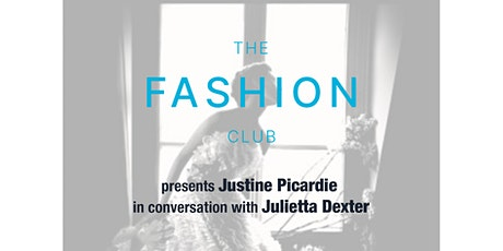 The Fashion Club with Justine Picardie and Julietta Dexter tickets
