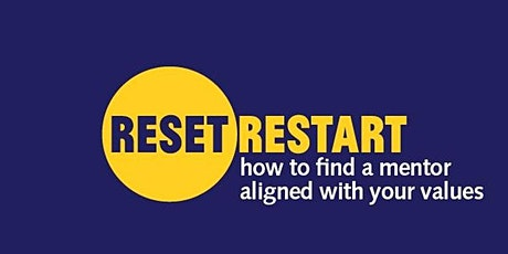 Reset. Restart: How to Find a Mentor Aligned with Your Values tickets