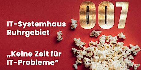 """James Bond-Event: """"IT-Systemhaus Ruhrgebiet - Keine Zeit für IT-Probleme"""" Tickets"""