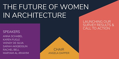 The Future of Women in Architecture: Launch of Report and Call to Action tickets