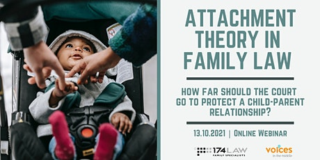 Attachment Theory: Protecting child-parent relationships in court tickets