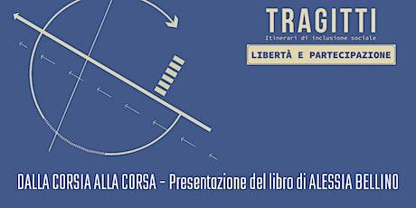 """""""Dalla Corsia alla Corsa"""", presentazione libro di Alessia Bellino biglietti"""