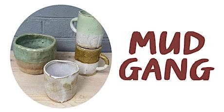 'Make a Mug + pot with Mud Gang tickets