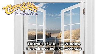 TROMPE L'ŒIL - A Window  - ZOOM Class tickets