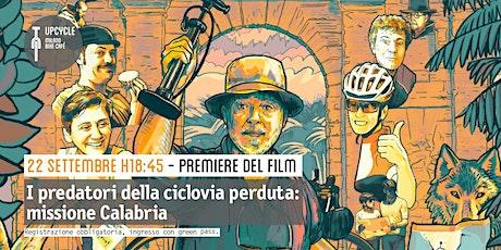 Premiere del FILM: I predatori della ciclovia perduta: missione Calabria biglietti