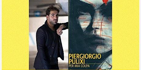 """Presentazione del libro """"PER MIA COLPA"""" di Piergiorgio Pulixi biglietti"""