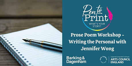 Pen to Print: Prose Poem Workshop - Writing the Personal with Jennifer Wong tickets