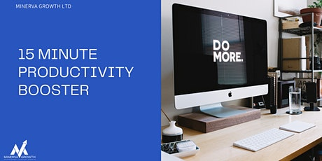 15 Minute Productivity Booster - Live Workshop! tickets