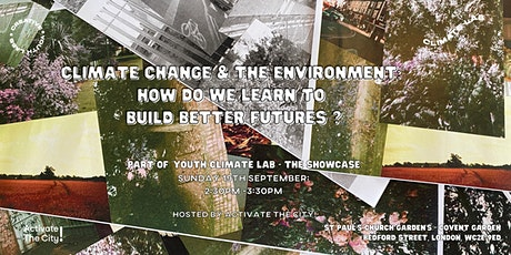 Climate Change & The Environment: How do we learn to build better futures? tickets
