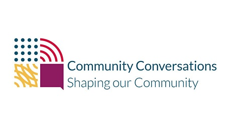 Community Conversations: Shaping our Community tickets