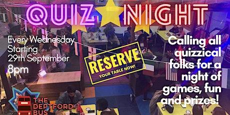 Wednesday quiz night @ The Deptford Bus! tickets