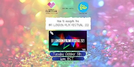 Navigate the BFI London Film Festival 2021 with Female Film Club tickets