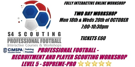 PROFESSIONAL FOOTBALL - PLAYER RECRUITMENT AND SCOUTING WORKSHOP - LEVEL 5 tickets