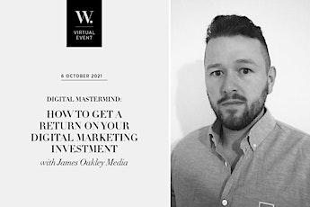 DIGITAL MASTERMIND: Get a return on your digital marketing investment tickets