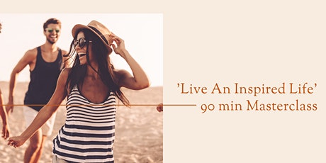 'Living An Inspired Life' Masterclass tickets