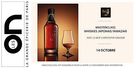 Les ON : Masterclass whiskies japonais Yamazaki La Grande Epicerie de Paris billets