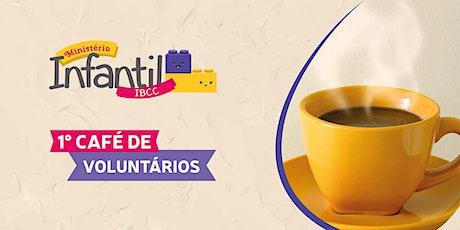 1º Café de Voluntários (Ministério Infantil) - IBCC ingressos