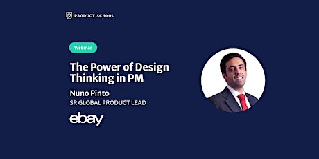 Webinar: The Power of Design Thinking in PM by eBay Sr Global Product Lead tickets