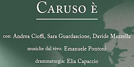 Caruso è // CHIOSTRO DI SAN DOMENICO MAGGIORE, NAPOLI biglietti