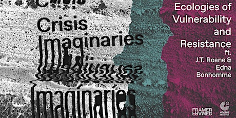 Crisis Imaginaries: Ecologies of Vulnerability and Resistance tickets