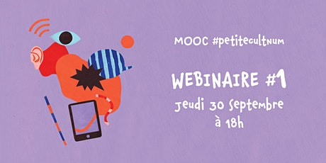 [Premiers Cris] MOOC #petitecultnum : WEBINAIRE #1 billets