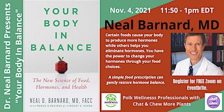"Neal Barnard, MD, ""Your Body In Balance"" tickets"