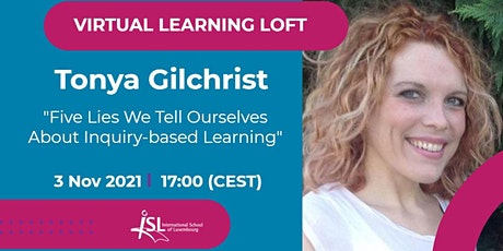 """#ISLLoft: Tonya Gilchrist - Inquiry-based Learning """"Lies We Tell"""" billets"""