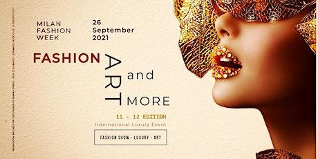 FASHION ART and MORE 12th International Luxury Event #MFW biglietti