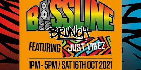 BASSLINE BRUNCH - with Robbo Ranx  X  JUST VIBEZ! tickets