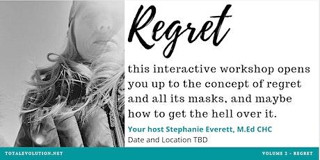 Getting Over Regret an Interactive Workshop tickets