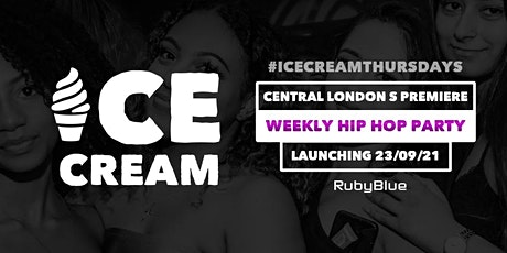 ICE CREAM LDN | Central London's Hottest Weekly Hip Hop Party @ Ruby Blue tickets