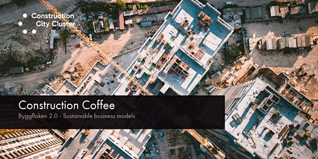 Construction Coffee: Byggfloken 2.0 – sustainable business models tickets