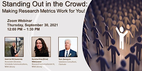 Standing Out in the Crowd: Making Research Metrics Work for You! tickets