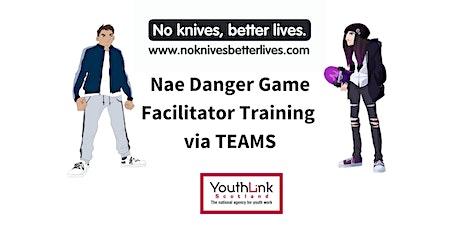 Nae Danger Game  Facilitator Training - on TEAMS tickets