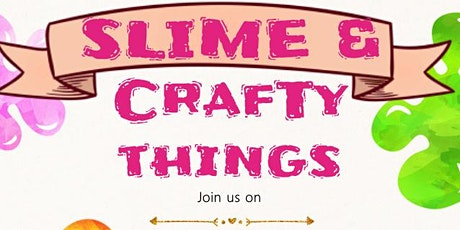 Slime and Crafty Things! tickets
