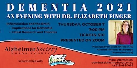Dementia 2021: An Evening with Dr. Elizabeth Finger tickets