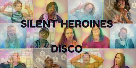 Silent Heroines Disco tickets