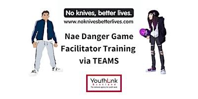 Nae Danger Game  Facilitator Training – on TEAMS