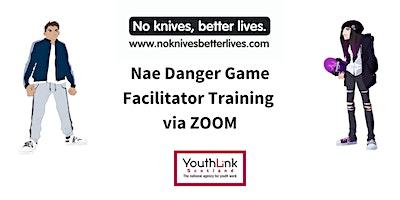 Nae Danger Game  Facilitator Training – on ZOOM