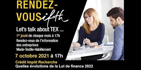 CIR : quelles évolutions de la Loi de finance 2022 ? - RDV IFTH /7 oct 2021 billets