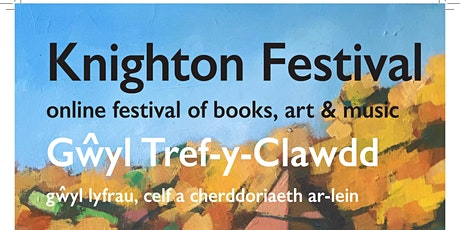 Knighton Festival of Books. Art and Music Online tickets