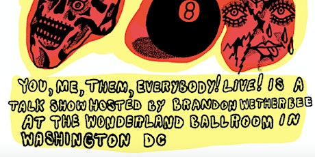 The Final You, Me, Them, Everybody Live at The Wonderland Ballroom tickets