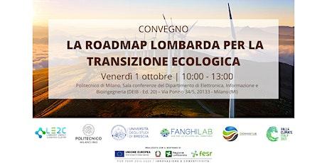 """Convegno """"La roadmap lombarda per la transizione ecologica"""" biglietti"""