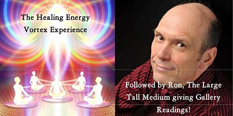 Healing Energy Vortex/Gallery Readings by Ron, The Large Tall Medium tickets