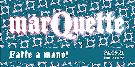 MarQuette - Fatte a Mano biglietti