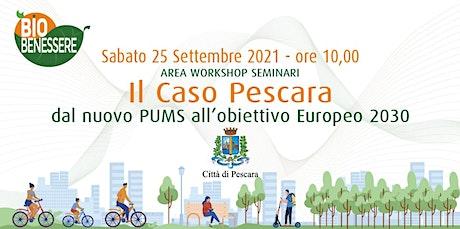Il Caso Pescara dal nuovo PUMS all'obiettivo Europeo 2030 biglietti